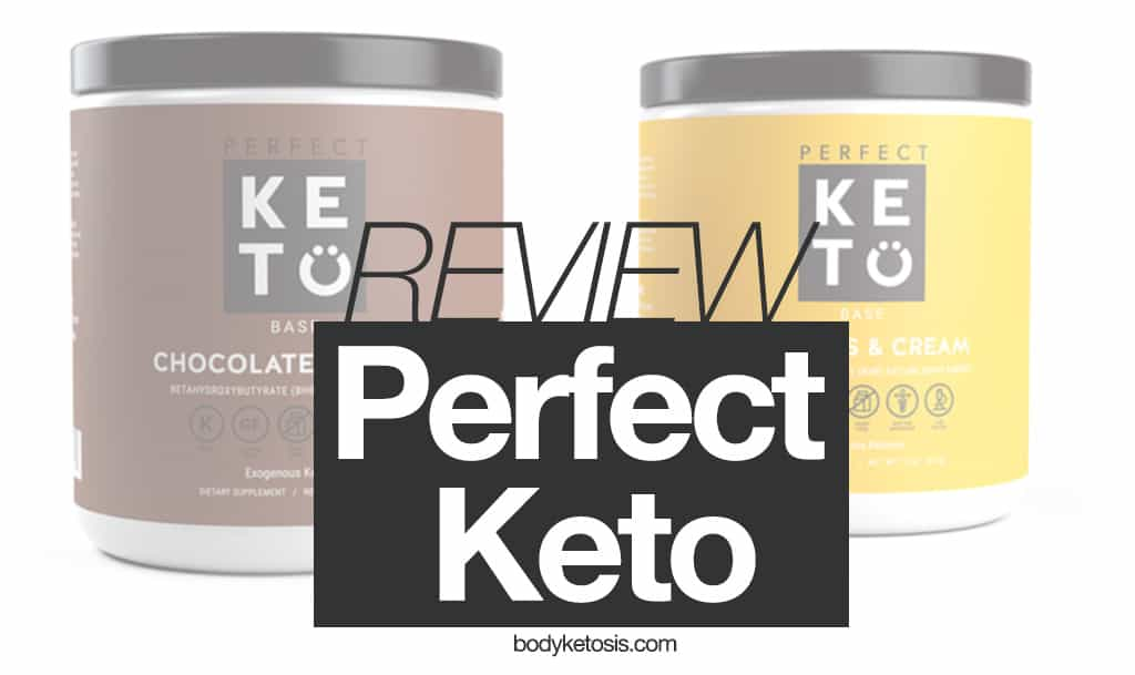 The In-depth Perfect Keto Review 2018 (Read This Before You Buy!)