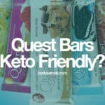 Can I Eat Quest Bars While On Keto Diet? (Secret Weapon)