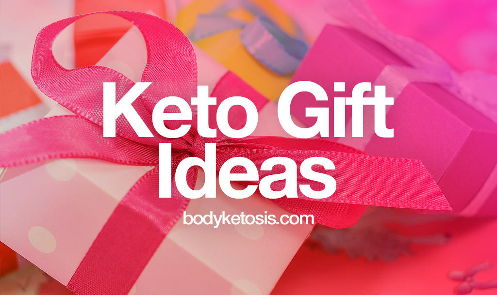 23 Best Keto GIFT Ideas That Any Keto Dieter Will Adore