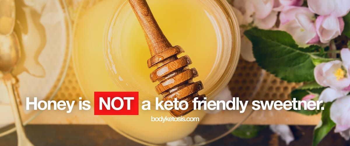 honey is not a keto friendly sweetener